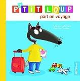 """Afficher """"P'tit loup P'tit Loup part en voyage"""""""