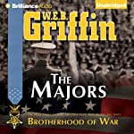 The Majors: Brotherhood of War Series, Book 3 (       UNABRIDGED) by W. E. B. Griffin Narrated by Eric G. Dove