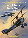 Naval Aces of World War 1, Part I (Aircraft of the Aces)