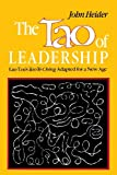 The Tao of Leadership: Lao Tzu's Tao Te Ching Adapted for a New Age (0893340790) by John Heider