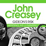 Gideon's Risk (       UNABRIDGED) by John Creasey Narrated by Hugh Kermode