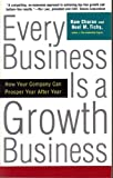 Every Business Is a Growth Business how your company can prosper year after year 1998 paperback (0812933052) by Ram Charan and Noel Tichy