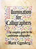 img - for Illumination for Calligraphers: The Complete Guide for the Ambitious Calligrapher by Marie Lynskey (1991-02-01) book / textbook / text book