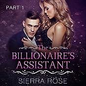 The Billionaire's Assistant: Taming the Bad Boy Billionaire, Book 1 | Sierra Rose