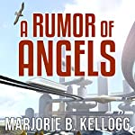 A Rumor of Angels | Marjorie Bradley Kellogg