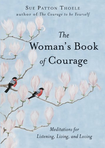 The Woman's Book of Courage: Meditations for Empowerment and Peace of Mind