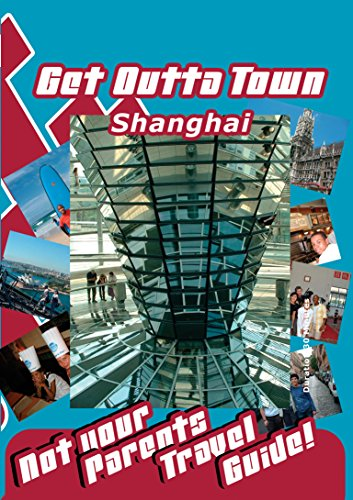 Get Outta Town - Shanghai - China