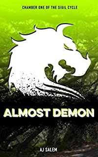 Almost Demon: Chamber One Of The Sigil Cycle by AJ Salem ebook deal