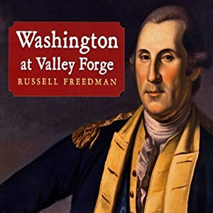 Washington at Valley Forge | [Russell Freedman]