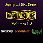 Deadtime Stories, Volumes 1, 2 and 3 | Annette Cascone,Gina Cascone