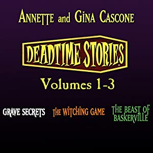 Deadtime Stories, Volumes 1, 2 and 3 Audiobook