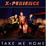 "Take Me Homevon ""X-Perience"""