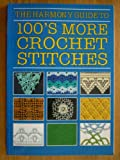 """Harmony"" Guide to 100's More Crochet Stitches"