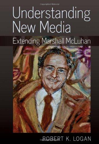 Understanding New Media: Extending Marshall McLuhan