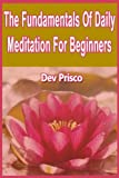 The Fundamentals Of Daily Meditation For Beginners