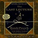 The Last Lecture (       UNABRIDGED) by Randy Pausch, Jeffrey Zaslow Narrated by Erik Singer, Randy Pausch