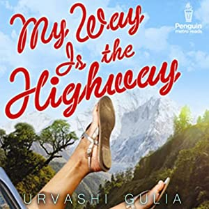 My Way Is the Highway | [Urvashi   Gulia]
