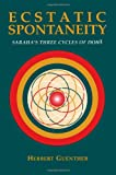 Ecstatic Spontaneity: Saraha's Three Cycles of Doha (Nanzan Studies in Asian Religions, Vol 4) (0895819341) by Herbert V. Guenther