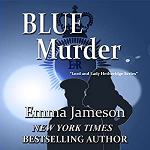 Blue Murder: Lord & Lady Hetheridge, Book 2 | [Emma Jameson]