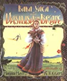 Baba Yaga and Vasilisa the Brave (0688085008) by Mayer, Marianna
