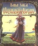 Baba Yaga and Vasilisa the Brave (0688085008) by Mayer, Marianna