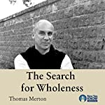 The Search for Wholeness | Thomas Merton