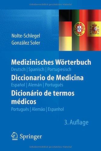 Medizinisches Wörterbuch/Diccionario de Medicina/Dicionário de termos médicos deutsch — spanisch — portugiesisch/español — alemán — portugués/português — alemão — espanhol  [Nolte-Schlegel, Irmgard] (Tapa Blanda)