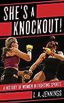 She's a Knockout!: A History of Women...
