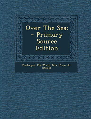 Over the Sea; - Primary Source Edition