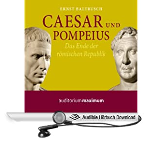 Caesar und Pompeius. Das Ende der r�mischen Republik