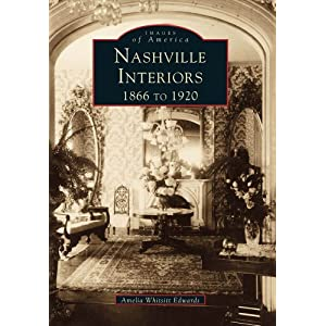Nashville Interiors, 1866 to 1920 (Images of America: Tennessee)