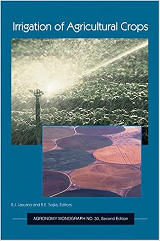 Irrigation of Agricultural Crops, Second Edition (Agronomy) (Agronomy)