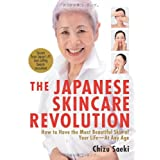The Japanese Skincare Revolution: How to Have the Most Beautiful Skin of Your Life - at Any Ageby Chizu Saeki