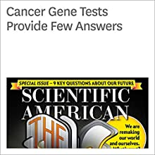 Cancer Gene Tests Provide Few Answers Other Auteur(s) : Jessica Wapner Narrateur(s) : Jef Holbrook