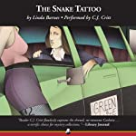 The Snake Tattoo: A Carlotta Carlyle Mystery, Book 2 (       UNABRIDGED) by Linda Barnes Narrated by C. J. Critt