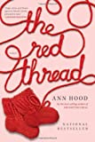 The Red Thread: A Novel (0393339769) by Hood, Ann