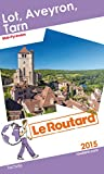 Guide du Routard Lot, Aveyron, Tarn 2015