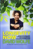 img - for Longevity Now: A Comprehensive Approach to Healthy Hormones, Detoxification, Super Immunity, Reversing Calcification, and Total Rejuvenation book / textbook / text book