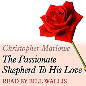 The Passionate Shepherd to His Love Performance