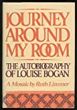 img - for Journey Around My Room: The Autobiography of Louis Bogan, A Mosaic by Ruth Limmer book / textbook / text book