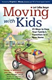 Moving with Kids: 25 Ways to Ease Your Family's Transition to a New Home