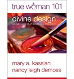 img - for [(True Woman 101: Divine Design: An Eight-Week Study on Biblical Womanhood (True Woman))] [Author: Mary A Kassian] published on (March, 2012) book / textbook / text book