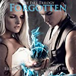 Forgotten: The Fate Trilogy, Book 1 | Sarah J Pepper