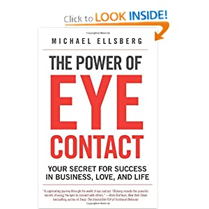 Amazon.com: The Power of Eye Contact: Your Secret for Success in ...