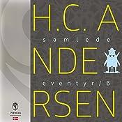 H.C. Andersens samlede eventyr (H.C. Andersens samlede eventyr 6) | Hans Christian Andersen