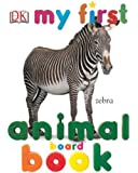 My First Animal Board Book (My 1st Board Books)