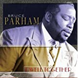 Dwell Together ~ Rev. Bruce Parham