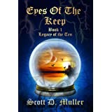 Eyes of the Keep (Legacy of the Ten Book 1) ~ Scott D. Muller