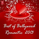Best Of Bollywood Romantic 2013