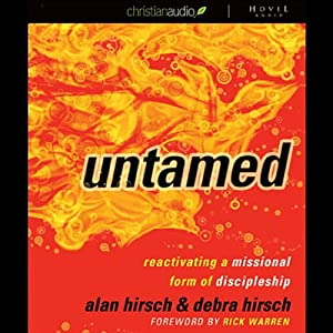 Untamed: Reactivating a Missional Form of Discipleship | [Alan Hirsch, Debra Hirsch]
